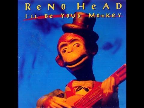 Reno Head - I'll Be Your Monkey (Full Album) (HQ)