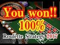 You Can Win Of All Time / Roulette Strategy 2017 Part #1