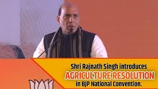 Shri Rajnath Singh introduces Agriculture Resolution in BJP National Convention.