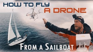 How to fly a Phantom 3 Professional drone from a Sailboat
