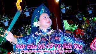 Hát Văn Lối Cổ Dâng Thánh Mẫu - Mừng Hội Làng Thanh Vị TX Sơn Tây Đồng Thầy Nguyễn Thị Mạch