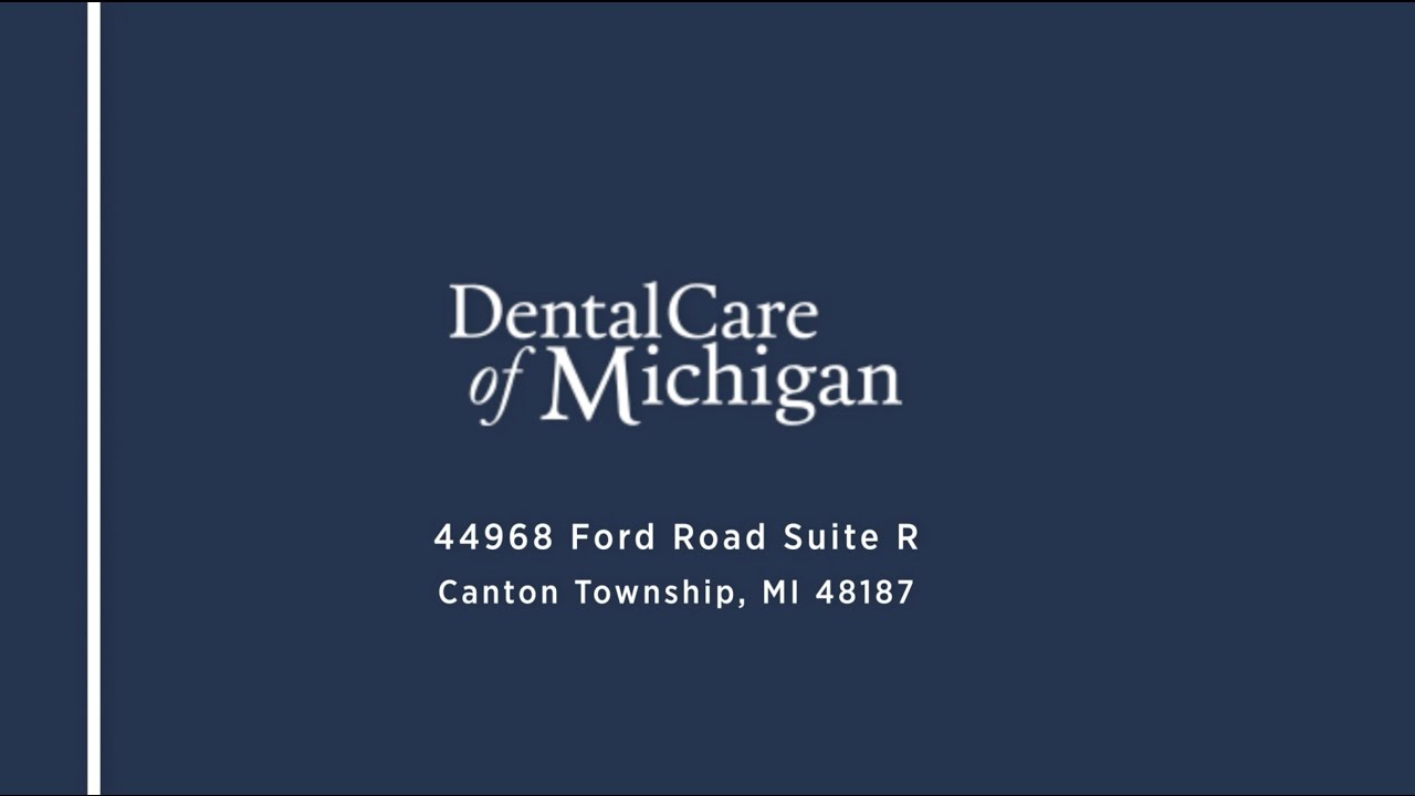 Dental Care of Michigan Canton Offers Dental Care in Canton