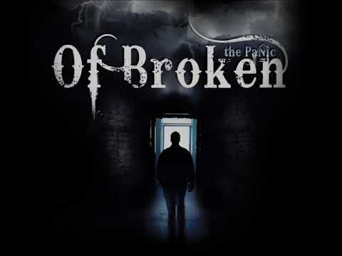 Of Broken - The Panic (Full Album)