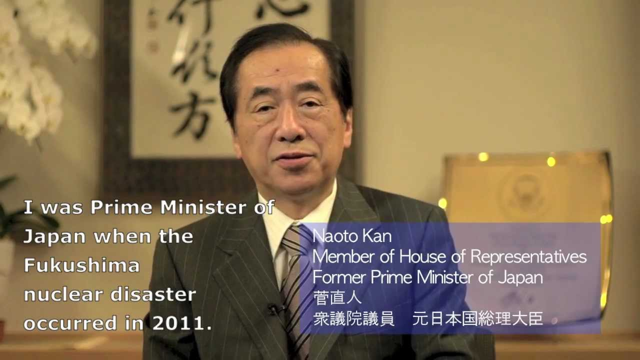 Naoto Kan: Experiences as Prime Minister during the Fukushima Nuclear  Accident – Dharma Documentaries