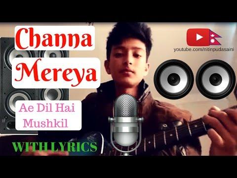 Channa Mereya - Lyric Video | Ae Dil Hai Mushkil | Ranbir, Anushka, Aishwarya | Pritam | Arijit