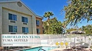 Fairfield Inn Yuma Hotel - Yuma,Arizona