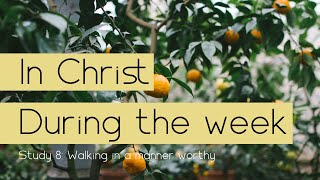 In Christ During the week # 8
