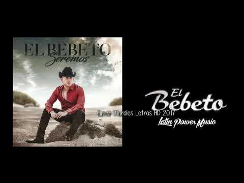 El Bebeto - Seremos - Letra HD Estreno 2017