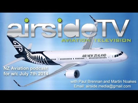 AirsideTV Aviation Podcast - Fortnight commencing July 7th 2014