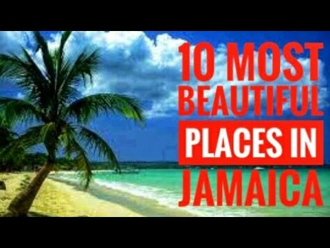 TEN MOST BEAUTIFUL PLACES IN JAMAICA