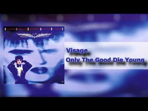 Visage - Only The Good (die Young)
