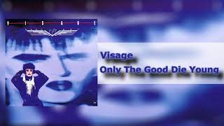 Watch Visage Only The Good die Young video