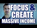 Focus and Create Massive Income - Insurance Agent Success Tips