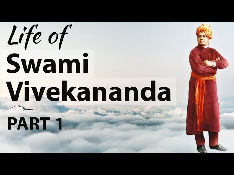 स्वामी विवेकानंद का जीवन Life of Swami Vivekananda Part 1 - Biography , Teachings & Quotes