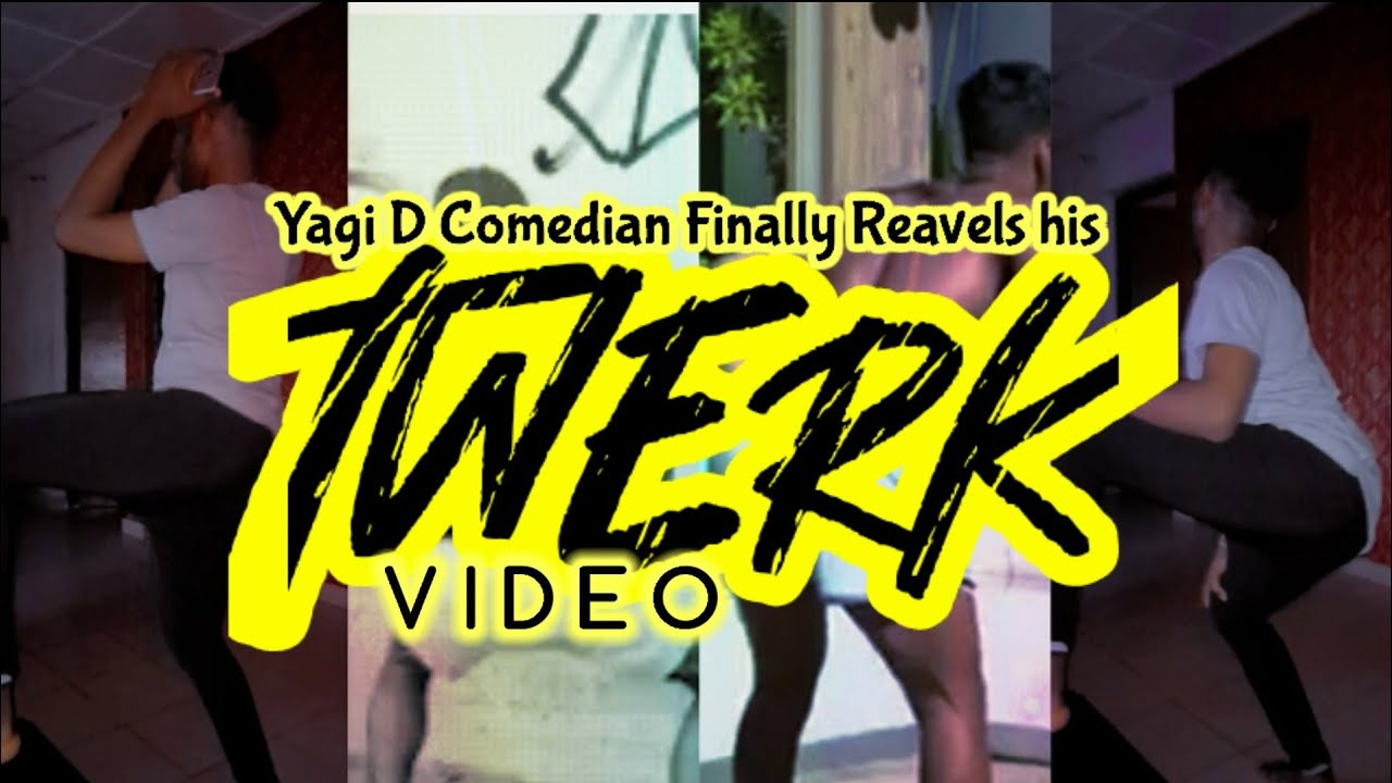 YAGI D COMEDIAN FINALLY REVEALS HIS TWERK VIDEO & SEX TAPE