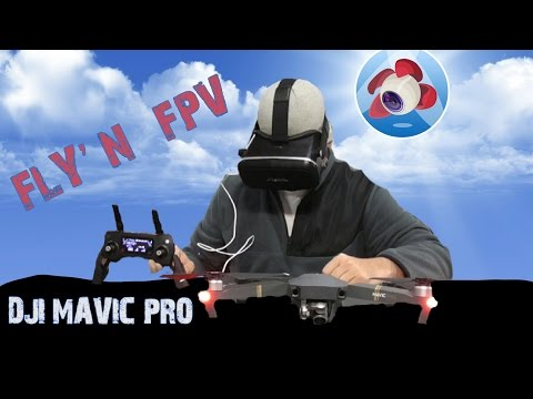 DJI MAVIC PRO - FLY'N FPV/VIRTUAL REALITY with the LITCHI APP