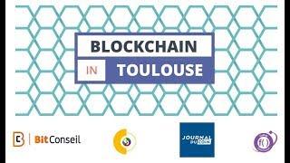 🔴 LIVE : BLOCKCHAIN In Toulouse - CRYPTOACTIFS et ENTREPRENEURIAT - Episode 7