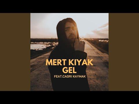 Mert KIYAK - Gel (feat. Çağrı Kaymak)