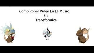 Como colocar videos en la sala music en transformice