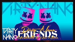Dirty Nano feat. Marshmello & Anne-Marie - FRIENDS (Remix)