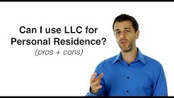 Can I use an LLC for My Personal Residence? (pros and cons)