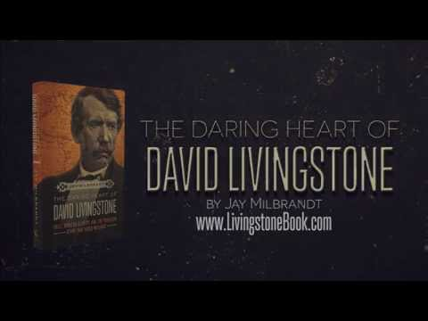 The Daring Heart of David Livingstone, by Jay Milbrandt