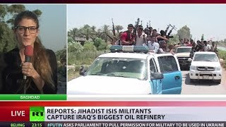 ISIS captures biggest oil refinery in Iraq - reports