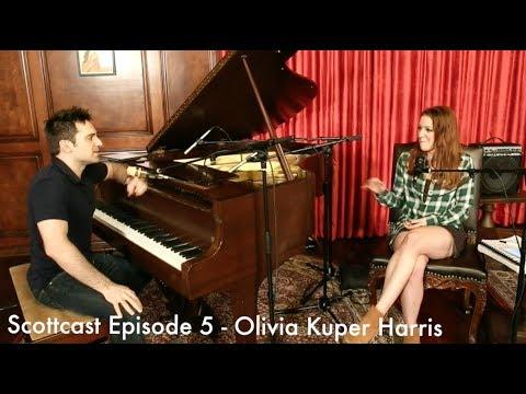 Scottcast Ep. 5 - Olivia Kuper Harris