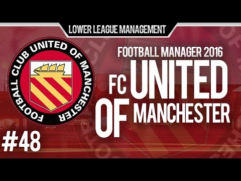 Football Manager 2016 LLM Playthrough | FC United of Manchester #48 | League 2 Begins!