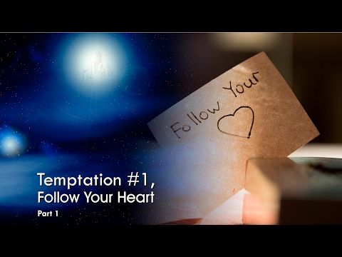 """Temptation #1: Follow Your Heart, Part 1"" by Pastor Fred Dana"