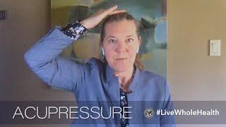 Live Whole Health: Acupressure