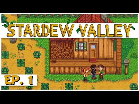 Stardew Valley - Ep. 1 - The Stardew Valley Farm! - Let's Play Stardew Valley Gameplay