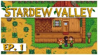 Stardew Valley - Ep. 1 - The Stardew Valley Farm! - Let