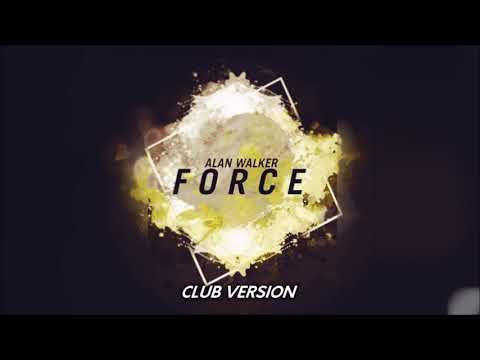 Alan Walker - Force (Club Version)
