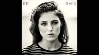 Birdy - Light Me Up