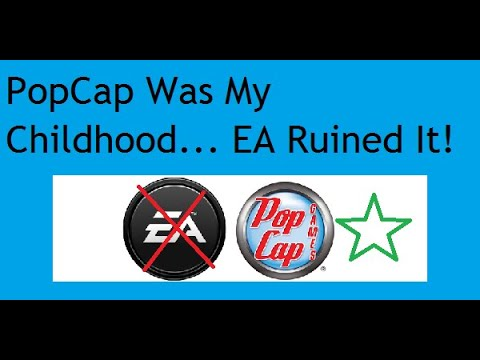 PopCap Games Was My Childhood... EA Ruined It!