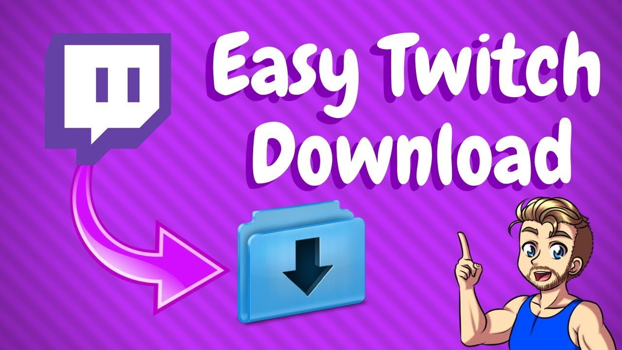 How To Download Your Twitch Streams 8