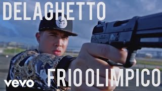 Смотреть клип De La Ghetto - Frio Olímpico