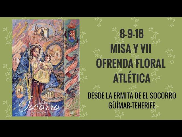 RADIO6TV. 8 de septiembre(1). VII Ofrenda Floral Atlética y Misa de la Virgen de El Socorro.