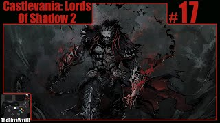Castlevania: Lords Of Shadow 2 Playthrough | Part 17