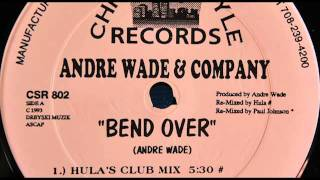Andre Wade & Company - Bend Over (Hula
