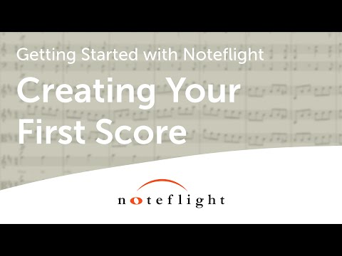 Getting Started with Noteflight: Creating Your First Score