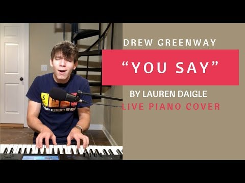 You Say - Lauren Daigle (Piano Cover by Drew Greenway)