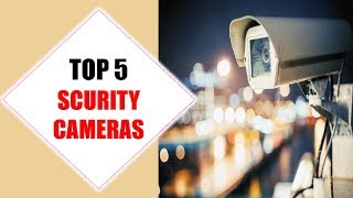 Top 5 Best security cameras 2018 | Best security camera Review By Jumpy Express