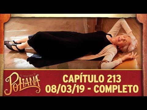 As Aventuras de Poliana   Capítulo 213 - 08/03/19, completo