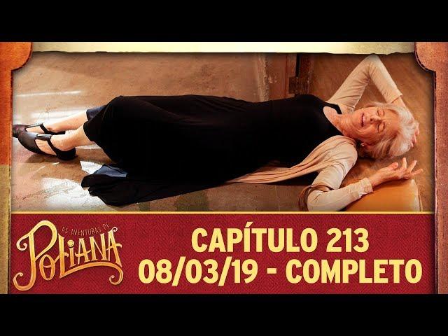 As Aventuras de Poliana | Capítulo 213 - 08/03/19, completo