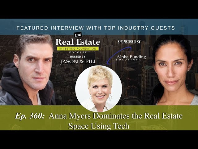 Ep. 360: Anna Myers Dominates the Real Estate Space Using Tech
