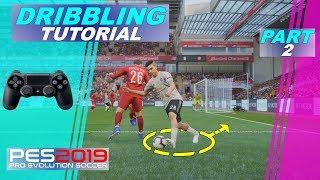 PES 2019 | Advanced Dribbling Tutorial | Part 2