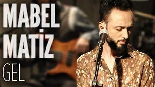 Mabel Matiz - Gel (JoyTurk Akustik)