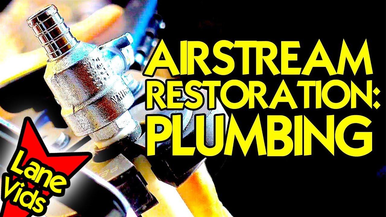 AIRSTREAM RESTORATION: PLUMBING - YouTube on